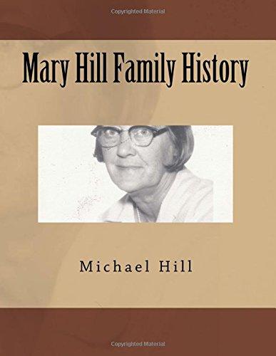 Mary Hill Family History (Family Histories) (Volume 1)