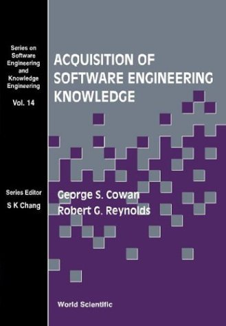 Acquisition of Software Engineering Knowledge: Sweep, an Automatic Programming System Based on Genetic Programming and Cultural Algorithms (Series on Software Engineering and Knowledge Engineering) by Brand: World Scientific Pub Co Inc
