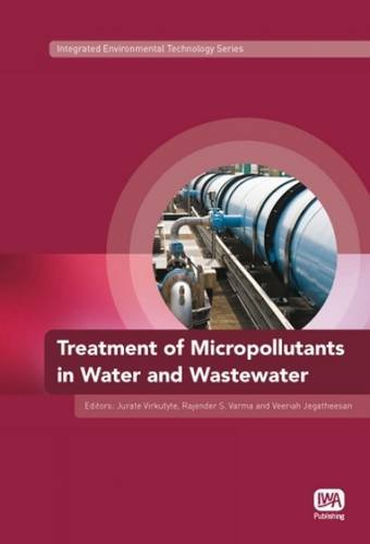 Treatment of Micropollutants in Water and Wastewater (Integrated Environmental Technology Series)