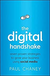 The Digital Handshake: Seven Proven Strategies to Grow Your Business Using Social Media by Paul Chaney (2009-09-22)