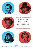 Civil Religion in Modern Political Philosophy: Machiavelli to Tocqueville