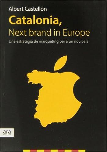 Amazon.com: Catalonia, next brand in Europe : Una estratègia ...