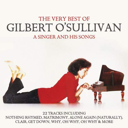 Singer & His Songs: Very Best of Gilbert O'Sullivan (The Very Best Of Gilbert O Sullivan)