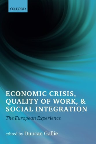 (Economic Crisis, Quality of Work, and Social Integration: The European Experience)