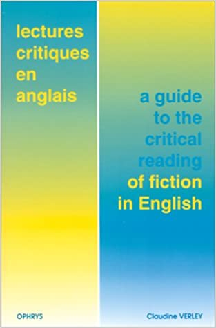 En ligne Lectures critiques en anglais. A guide to the critical reading of fiction in English pdf, epub