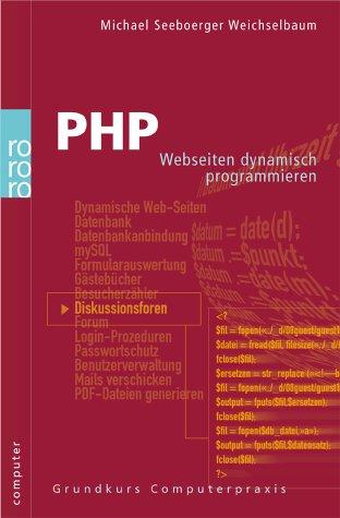PHP: Webseiten dynamisch programmieren Taschenbuch – 2. Juni 2003 Rowohlt Taschenbuch Verlag 349961233X Datenkommunikation Mailboxen