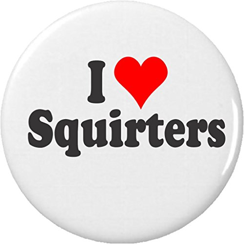 "I Love Squirters 2.25"" Large Pinback Button Pin Heart ()"