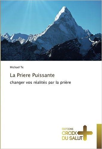 Télécharger en ligne La Priere Puissante: changer vos réalités par la prière pdf