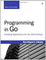 Programming in Go: Creating Applications for the 21st Century Front Cover
