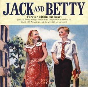 アンド ベティ ジャック