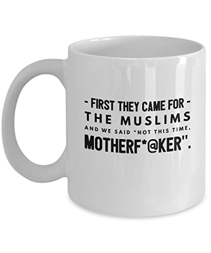 Funny Mug - Pro Muslim Anti Trump Muslims Tolerance Mug Tea Cup - 11 OZ Coffee Mugs - 15 OZ Coffee Mug - Funny Inspirational Sarcasm Sarcastic (Muslim Matters Halloween)