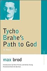 Tycho Brahe's Path to God: A Novel (Avant-garde & Modernism Collection)