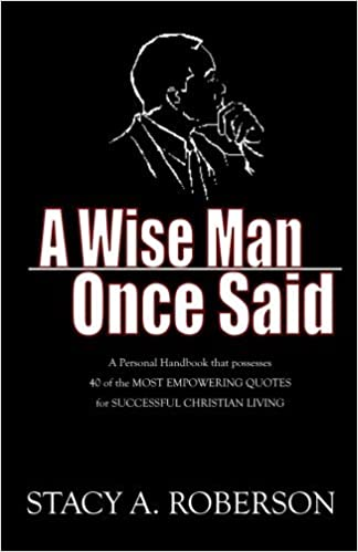 Book A Wise Man Once Said by Stacy A Roberson (2013-04-07)
