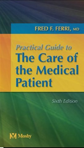 Practical Guide to the Care of the Medical Patient (FERRI...