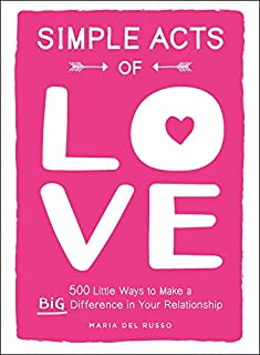 Book Cover: Simple Acts of Love: 500 Little Ways to Make a Big Difference in Your Relationship