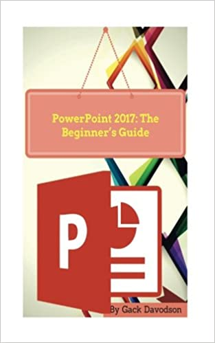 amazon powerpoint 2017 the beginner s guide gack davodson 洋書