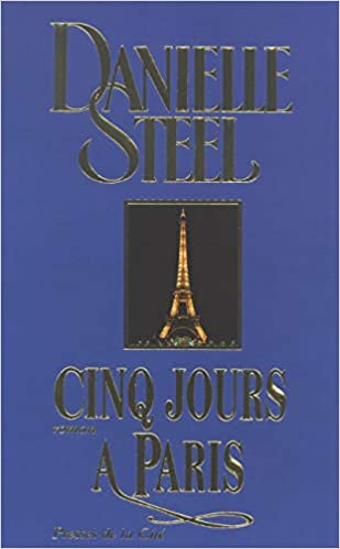 Cinq Jours A Paris Danielle Steel 9782258041080 Amazon