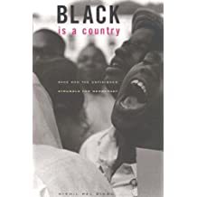 Black Is a Country: Race and the Unfinished Struggle for Democracy