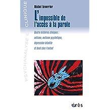L'impossible de l'accès à la parole (Psychanalyse et clinique) (French Edition)