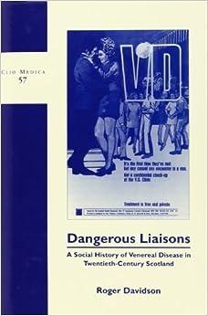 Book Dangerous Liaisons: A Social History of Venereal Disease in Twentieth-century Scotland: 57 (Clio Medica) by Roger Davidson (2000-01-01)