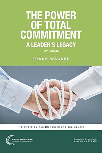 The Power of Total Commitment: A Leader's Legacy
