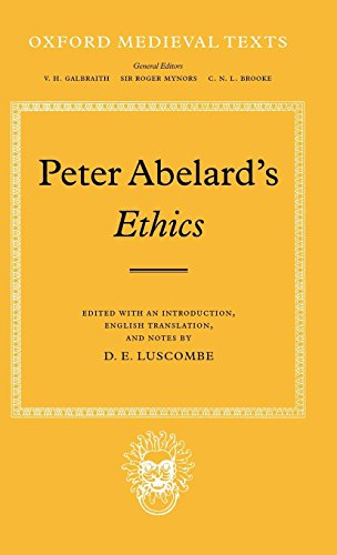 Peter Abelard's Ethics : An Edition with Introduction, English Translation and Notes By D. E. Luscombe by Clarendon Press
