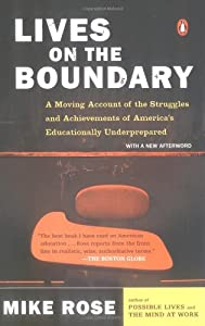 Lives on the Boundary: A Moving Account of the Struggles and Achievements of America's Educationally Un derprepared from Penguin Books