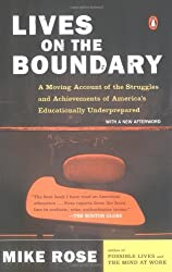 Lives on the Boundary: A Moving Account of the Struggles and Achievements of America's Educationally Un derprepared