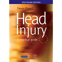 Head Injury: A Practical Guide (Speechmark Editions) by Trevor Powell (2004-02-06)