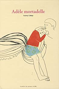 Adèle mortadelle par Audrey Calléja