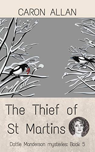 The Thief of St Martins: Dottie Manderson mysteries: Book 5 by [Allan, Caron]