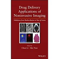 Drug Delivery Applications of Noninvasive Imaging: Validation from Biodistribution to Sites of Action