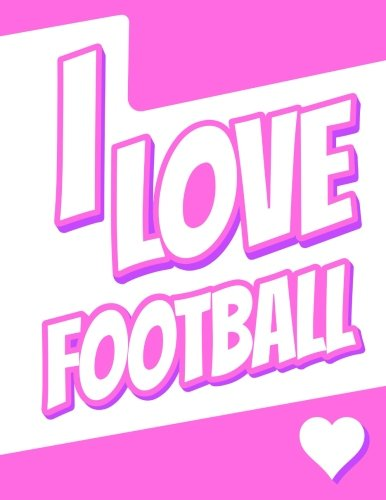 I Love Football: Large Print Address Book, Birthday, Christmas, Friendship Gifts for Women, Men, Girls, Boys, Seniors and Teens, 8 1/2