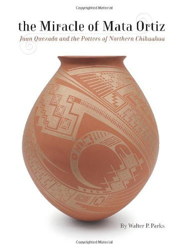 Quezada Mata Ortiz Juan (The Miracle of Mata Ortiz: Juan Quezada and the Potters of Northern Chihuahua by Walter P. Parks (2012-04-16))
