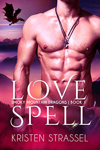 Love Spell (Smoky Mountain Dragons Book ()