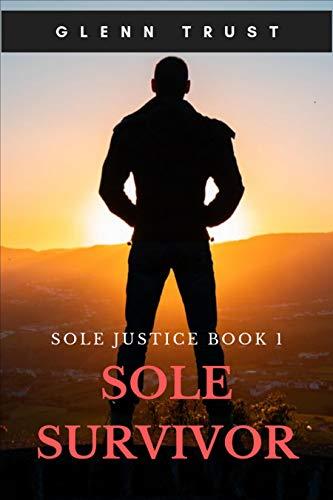 Sole Survivor (Sole Justice Book 1)