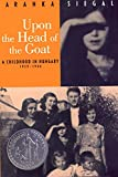 Upon the Head of the Goat: A Childhood in Hungary