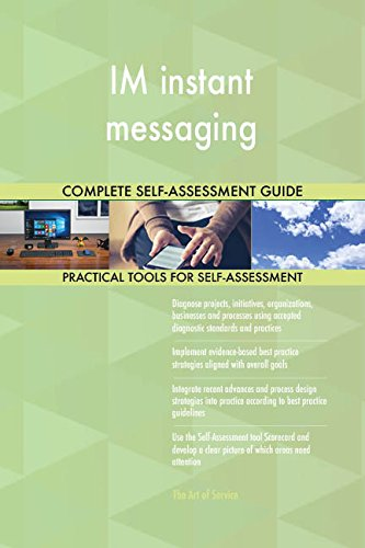 IM instant messaging Toolkit: best-practice templates, step-by-step work plans and maturity diagnostics