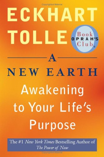Download A New Earth: Awakening to Your Life's Purpose (Oprah's Book Club, Selection 61) pdf