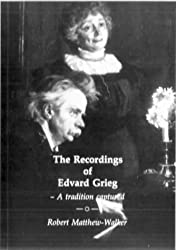 The Recordings of Edvard Grieg: A Tradition Captured