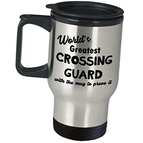 Crossing Guard Gifts Travel Mug Coffee Tumbler - Worlds Greatest Mugs To Prove It - Funny Cute for School Road Patrol Officer Street Guard Crosswalk Attendant Lollipop Lady Man Pedestrian Appreciation