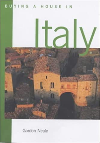 "Buying a House in Italy: Where and How to Do It ""Which?"" Guide to Buying Property Abroad"