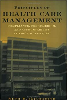 Book Principles of Healthcare Management: Compliance, Consumerism and Accountability in the 21st Century
