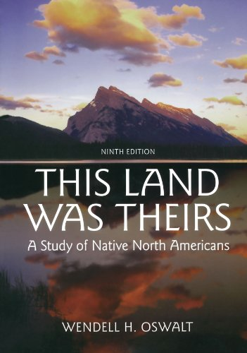 eBook This Land Was Theirs: A Study of Native North Americans by Wendell H Oswalt (Paperback).pdf
