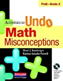 Activities to Undo Math Misconceptions PreK-Grade 2 [With CDROM][ACTIVITIES TO-GRD PREK-2 W/CD][Paperback]