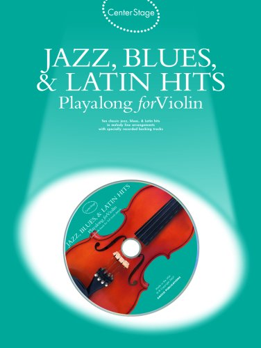 - Center Stage Jazz, Blues & Latin Hits Playalong For Violin