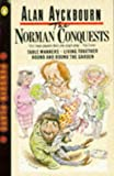 The Norman Conquests - Table Manners - Living Together - Round and Round the Garden (Penguin plays)