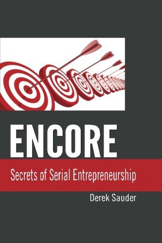 Encore: Secrets of Serial Entrepreneurship
