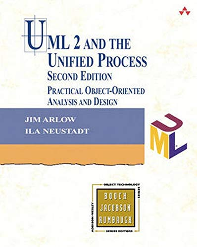 UML 2 and the Unified Process: Practical Object-Oriented Analysis and Design (2nd Edition)