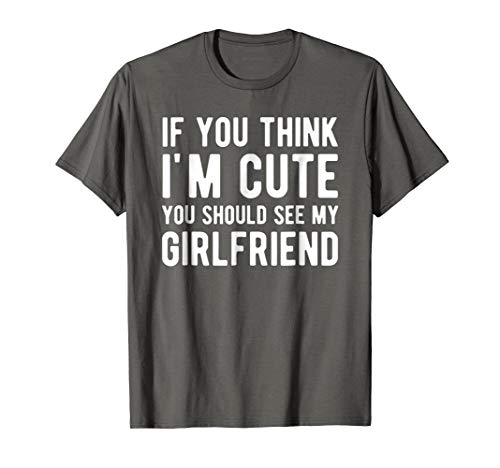 Gift for Boyfriend T Shirt You Should See My Girlfriend
